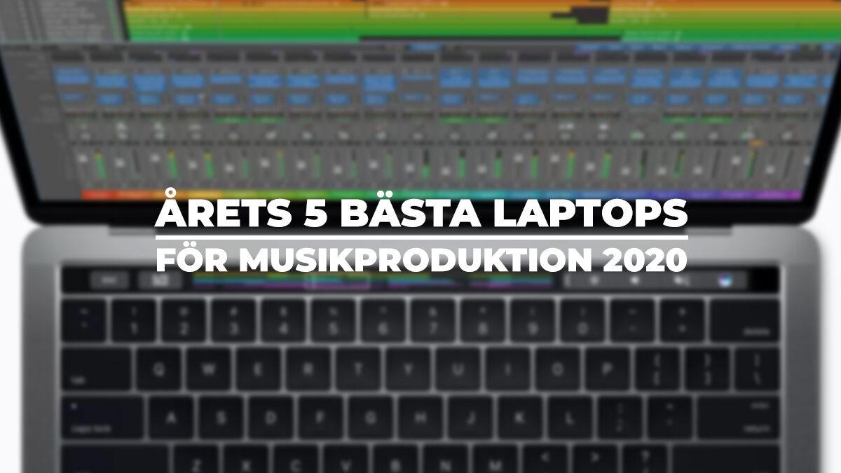 Årets 5 bästa laptops för musikproduktion 2020