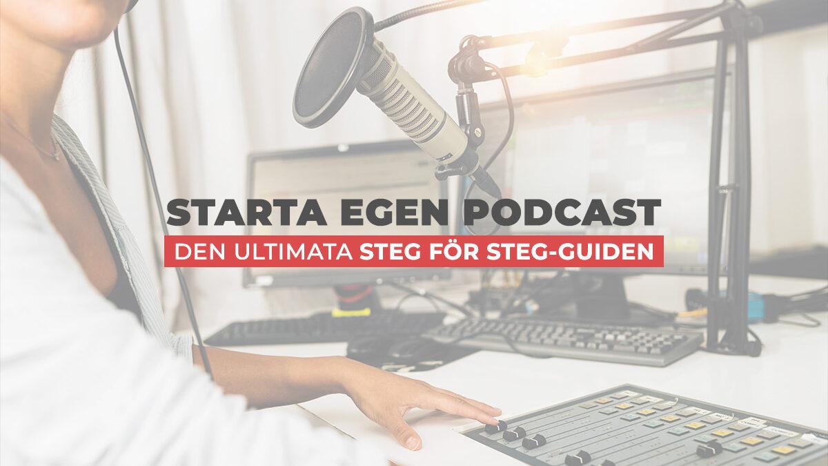 Guide: Starta och spela in en egen professionell podcast