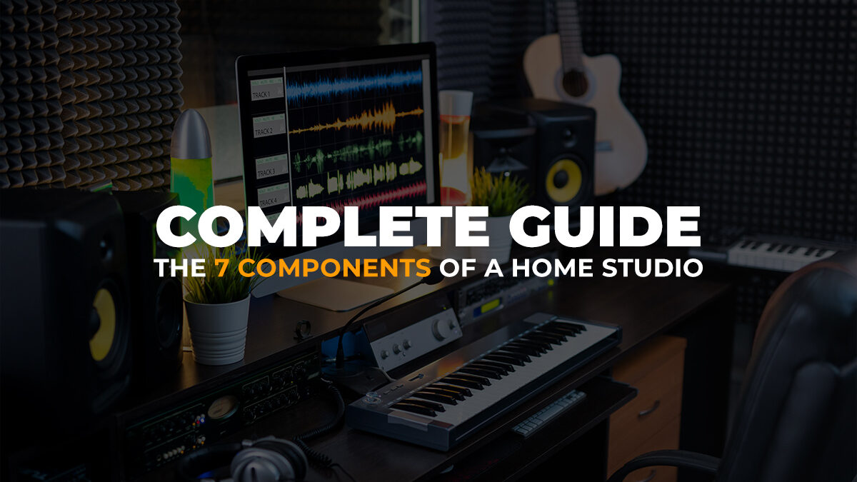 Guide: What do you need in a home recording studio?